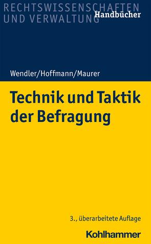 Technik und Taktik der Befragung von Hoffmann,  Helmut, Maurer,  Frank, Wendler,  Axel