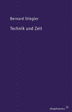 Technik und Zeit von Ricke,  Gabriele, Stiegler,  Bernard, Voullié,  Ronald