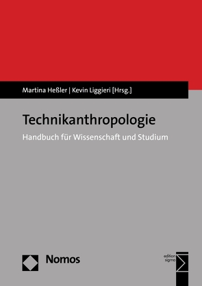 Technikanthropologie von Hessler,  Martina, Liggieri,  Kevin