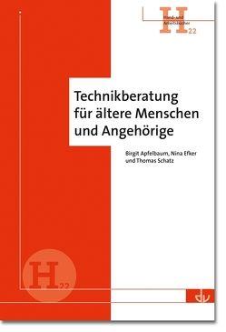 Technikberatung für ältere Menschen und Angehörige von Apfelbaum,  Birgit, Efker,  Nina, Schatz,  Thomas