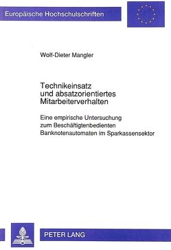 Technikeinsatz und absatzorientiertes Mitarbeiterverhalten von Mangler,  Wolf-Dieter