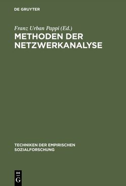 Techniken der empirischen Sozialforschung / Methoden der Netzwerkanalyse von Pappi,  Franz Urban