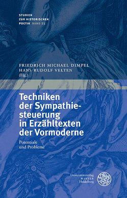 Techniken der Sympathiesteuerung in Erzähltexten der Vormoderne von Dimpel,  Friedrich Michael, Velten,  Hans Rudolf