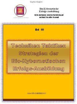 Techniken Taktiken und Strategien der Bio-Kybernetischen Erfolgs-Ausbildung