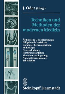 Techniken und Methoden der modernen Medizin von Odar,  J.