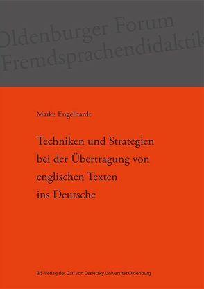Techniken und Strategien bei der Übertragung von englischen Texten ins Deutsche von Engelhardt,  Maike