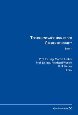 Technikentwicklung in der Grubensicherheit – Band I