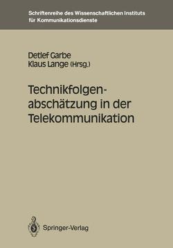 Technikfolgenabschätzung in der Telekommunikation von Garbe,  Detlef, Lange,  Klaus
