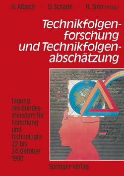 Technikfolgenforschung und Technikfolgenabschätzung von Albach,  Horst, Hausberg,  Bernhard, Schade,  Diethard, Sinn,  Hansjörg