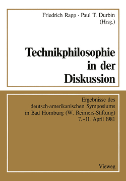 Technikphilosophie in der Diskussion von Durbin,  Paul T., Rapp,  Friedrich
