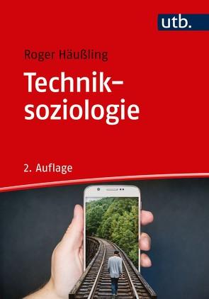 Techniksoziologie von Häußling,  Roger