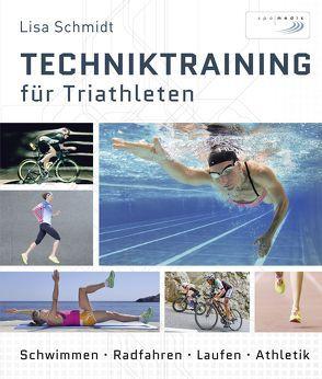 Techniktraining für Triathleten von Schmidt,  Lisa