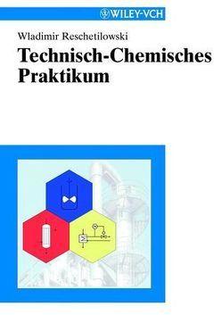Technisch-Chemisches Praktikum von Reschetilowski,  Wladimir