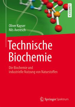 Technische Biochemie von Averesch,  Nils, Kayser,  Oliver
