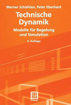 Technische Dynamik von Eberhard,  Peter, Schiehlen,  Werner
