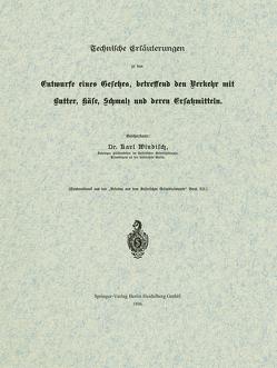Technische Erläuterungen zu dem Entwurfe eines Gesetzes, betreffend den Verkehr mit Butter, Käse, Schmalz und deren Ersatzmitteln von Windisch,  Karl