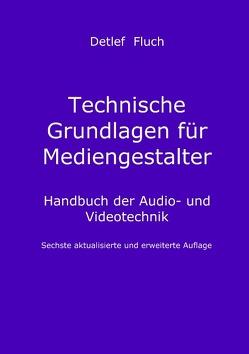 Technische Grundlagen für Mediengestalter von Fluch,  Detlef