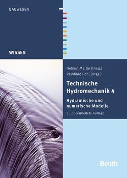 Technische Hydromechanik 4 von Aigner,  Detlef, Bollrich,  Gerhard, Carstensen,  Dirk, Diersch,  Hans-Jörg G., Horlacher,  Hans-Burkhard, Martin,  Helmut, Pohl,  Reinhard