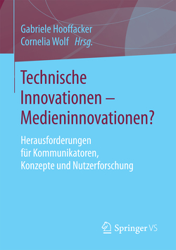 Technische Innovationen – Medieninnovationen? von Hooffacker,  Gabriele, Wolf,  Cornelia