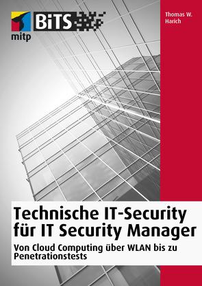 Technische IT-Security für IT Security Manager von W. Harich,  Thomas