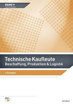 Technische Kaufleute Beschaffung, Produktion & Logistik von Moser,  Karl
