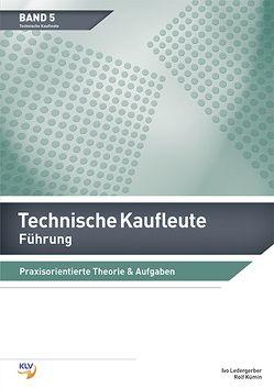 Führung – Technische Kaufleute von Kümin,  Rolf, Ledergerber,  Ivo, Maxa-Henschel,  Kathrin, Zollinger,  Jean-Claude