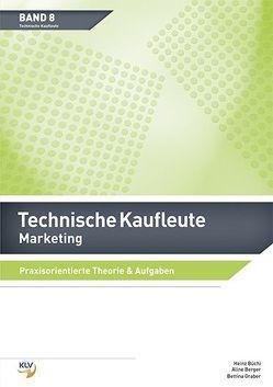Technische Kaufleute Marketing von Berger,  Aline, Büchi,  Heinz, Graber,  Bettina