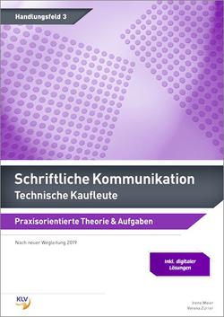 Schriftliche Kommunikation – Technische Kaufleute von Meier,  Irene, Zürrer,  Verena