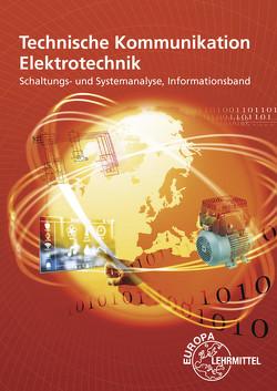 Technische Kommunikation Elektrotechnik Informationsband von Gebert,  Horst, Häberle,  Gregor, Jöckel,  Hans Walter, Käppel,  Thomas, Schwarz,  Jürgen, Stillig,  Javier