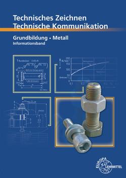 Technische Kommunikation Metall Grundbildung – Informationsband von Schellmann,  Bernhard, Stephan,  Andreas