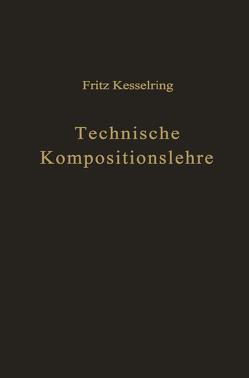 Technische Kompositionslehre von Kesselring,  Fritz