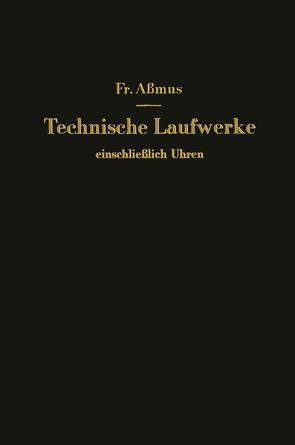 Technische Laufwerke einschließlich Uhren von Aßmus,  F.