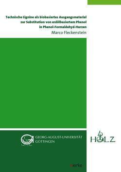 Technische Lignine als biobasiertes Ausgangsmaterial zur Substitution von erdölbasiertem Phenol in Phenol-Formaldehyd-Harzen von Fleckenstein,  Marco