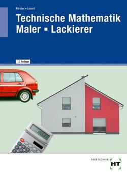 Technische Mathematik Maler — Lackierer von Förster,  Arno, Losert,  Claus