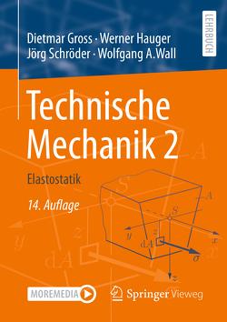 Technische Mechanik 2 von Gross,  Dietmar, Hauger,  Werner, Schröder ,  Jörg, Wall,  Wolfgang A.
