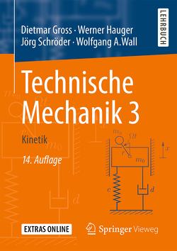 Technische Mechanik 3 von Gross,  Dietmar, Hauger,  Werner, Schröder ,  Jörg, Wall,  Wolfgang A.