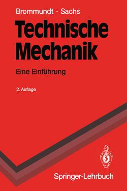 Technische Mechanik von Brommundt,  Eberhard, Sachs,  Gottfried