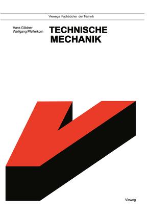 Technische Mechanik von Göldner,  Hans