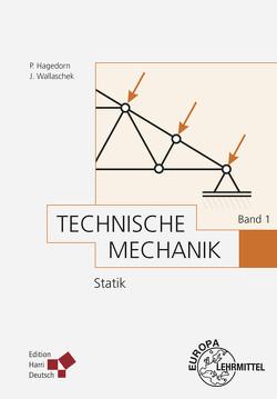 Technische Mechanik Band 1: Statik von Hagedorn,  Peter, Wallaschek,  Jörg