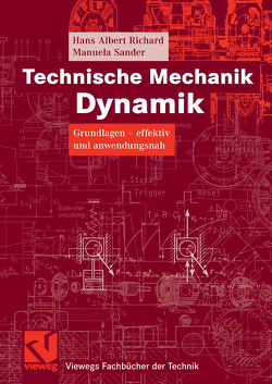 Technische Mechanik. Dynamik von Richard,  Hans Albert, Sander,  Manuela
