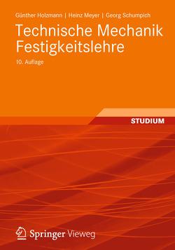 Technische Mechanik Festigkeitslehre von Altenbach,  Holm, Dreyer,  Hans-Joachim, Holzmann,  Günther, Meyer,  Heinz, Schumpich,  Georg