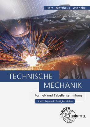 Technische Mechanik Formel- und Tabellensammlung von Mattheus,  Bernd, Wieneke,  Falko