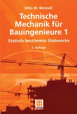 Technische Mechanik für Bauingenieure 1 von Wetzell,  Otto