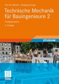 Technische Mechanik für Bauingenieure 2 von Krings,  Wolfgang, Wetzell,  Otto