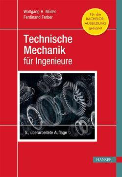 Technische Mechanik für Ingenieure von Ferber,  Ferdinand, Müller,  Wolfgang H.