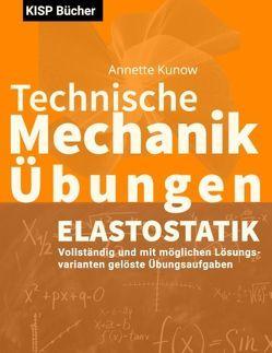 Technische Mechanik II Elastostatik Übungen von Kunow,  Annette