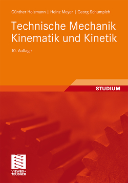 Technische Mechanik Kinematik und Kinetik von Dreyer,  Hans-Joachim, Eller,  Conrad, Holzmann,  Günther, Meyer,  Heinz, Schumpich,  Georg