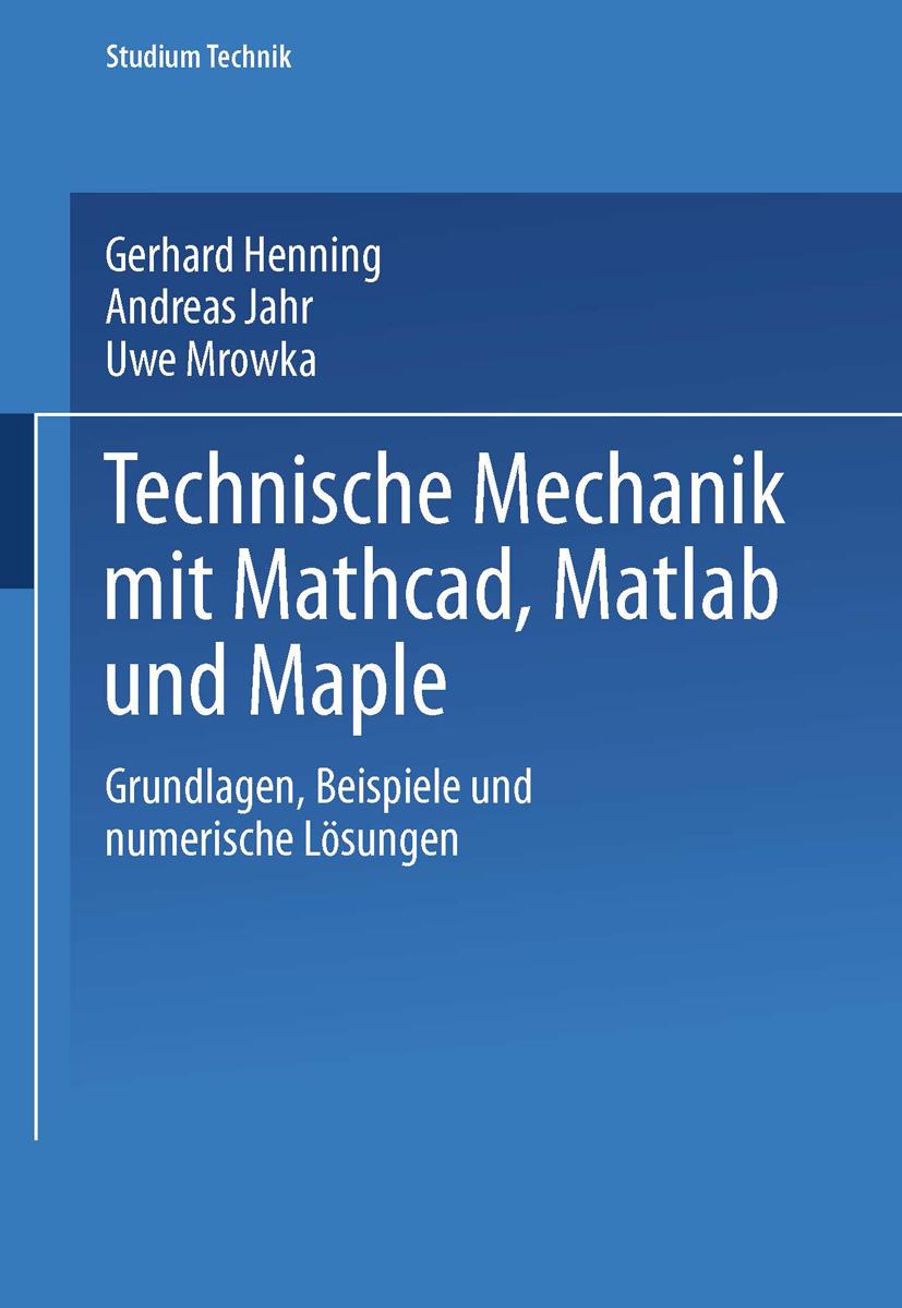 Technische mechanik mit mathcad matlab und maple von for Grundlagen technische mechanik