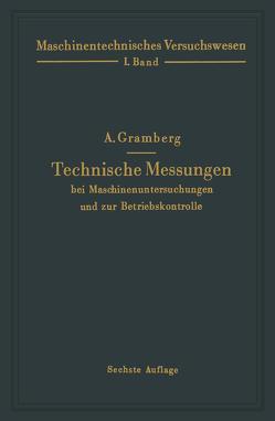 Technische Messungen bei Maschinenuntersuchungen und zur Betriebskontrolle von Gramberg,  A.