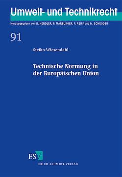 Technische Normung in der Europäischen Union von Wiesendahl,  Stefan